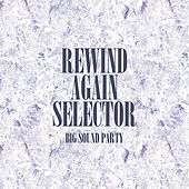 Play & Download Rewind Again Selecta Big Sound Party Platinum Edition by Various Artists | Napster