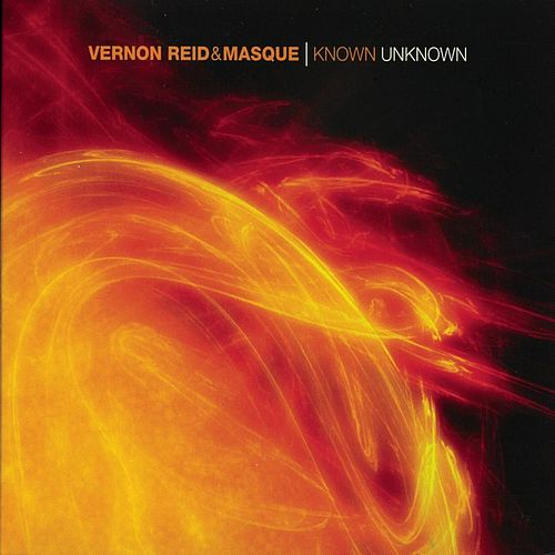 Play & Download Known Unknown by Vernon Reid | Napster