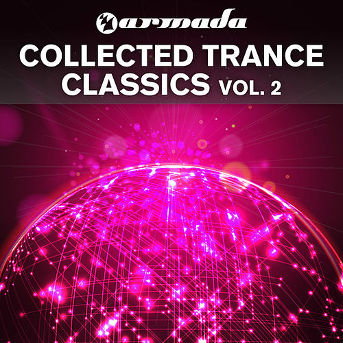 Play & Download Armada Collected Trance Classics, Vol. 2 by Various Artists | Napster
