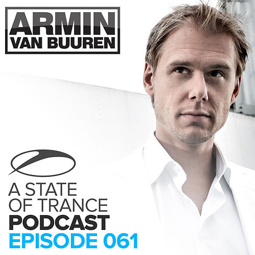 A State Of Trance Official Podcast 061 by Various Artists