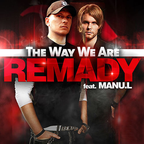 Play & Download The Way We Are by Remady | Napster