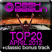 Play & Download Dash Berlin Top 20 - April 2012 (Including Classic Bonus Track) by Various Artists | Napster