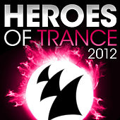 Play & Download Heroes Of Trance 2012 by Various Artists | Napster