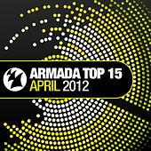 Play & Download Armada Top 15 - April 2012 by Various Artists | Napster