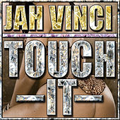 Touch It - Single by Jah Vinci