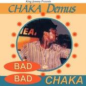 Play & Download Bad Bad Chaka by Chaka Demus | Napster