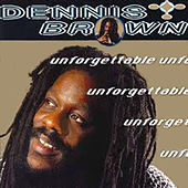 Unforgettable by Dennis Brown
