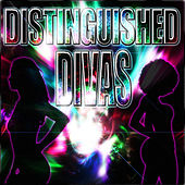 Play & Download Distinguished Divas by Various Artists | Napster