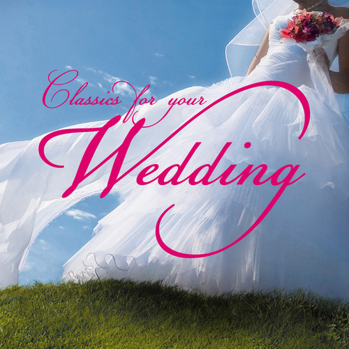 Play & Download Classics for your wedding by Various Artists | Napster