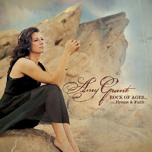 Play & Download Rock of Ages...Hymns & Faith by Amy Grant | Napster