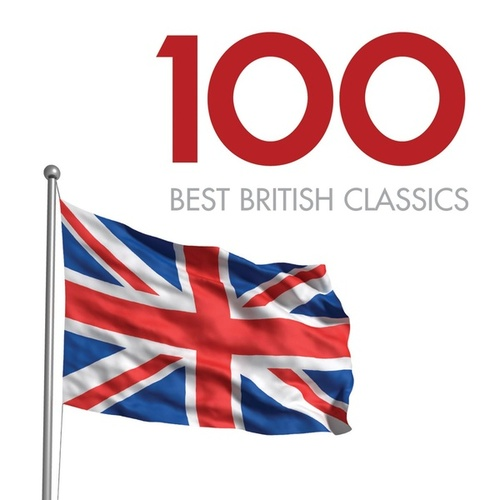 Play & Download 100 Best British Classics by Various Artists | Napster