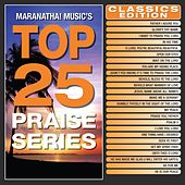 Play & Download Top 25 Praise Series Classics Edition by Various Artists | Napster