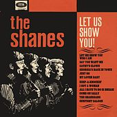 Play & Download Let Us Show You by The Shanes | Napster