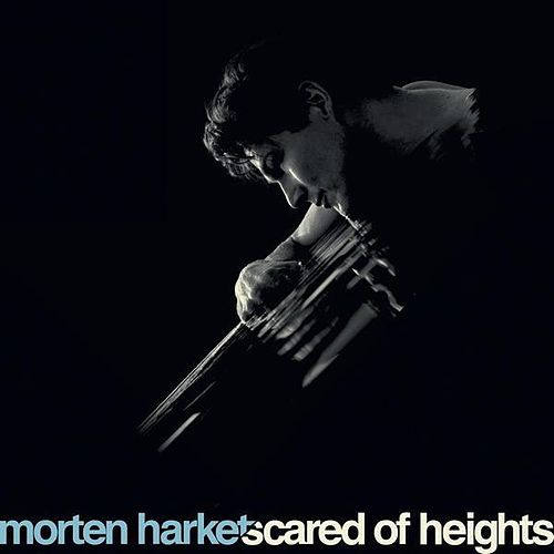 Play & Download Scared of Heights by Morten Harket | Napster