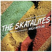 Play & Download Walk With Me by The Skatalites | Napster