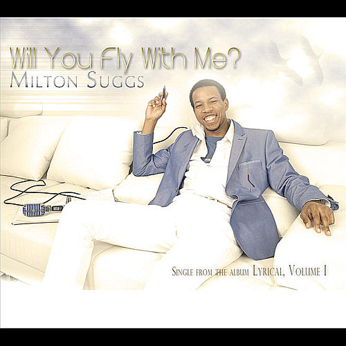 Play & Download Will You Fly With Me by Milton Suggs | Napster