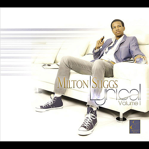 Play & Download Lyrical - Volume I by Milton Suggs | Napster