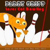 Play & Download Laser Cat Bowling by Parry Gripp | Napster