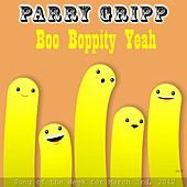 Play & Download Boo Boppity Yeah by Parry Gripp | Napster