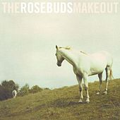 Play & Download Make Out by The Rosebuds | Napster
