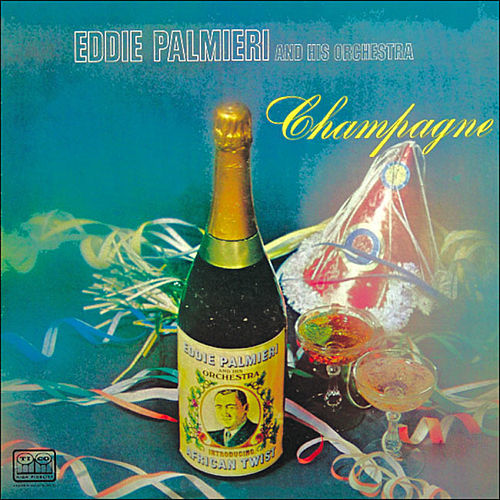 Play & Download Champagne by Eddie Palmieri | Napster