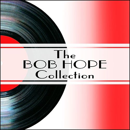 Play & Download The Bob Hope Collection by Bob Hope | Napster