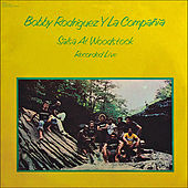 Salsa At Woodstock Recorded Live by Bobby Rodriguez