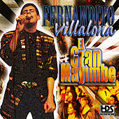 Play & Download El Gran Mayimbe by Fernandito Villalona | Napster