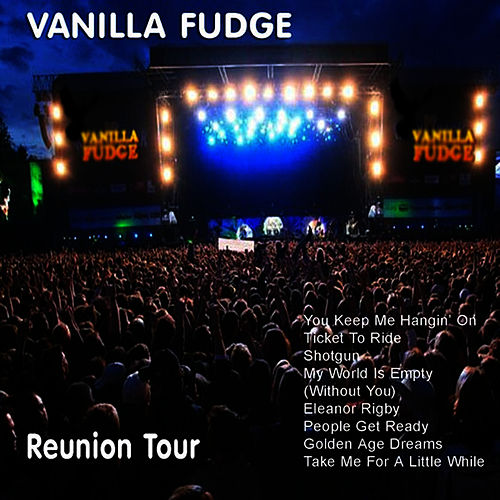 Play & Download The Reunion Tour by Vanilla Fudge | Napster
