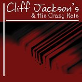 Play & Download Cliff Jackson And His Crazy Kats by Cliff Jackson | Napster