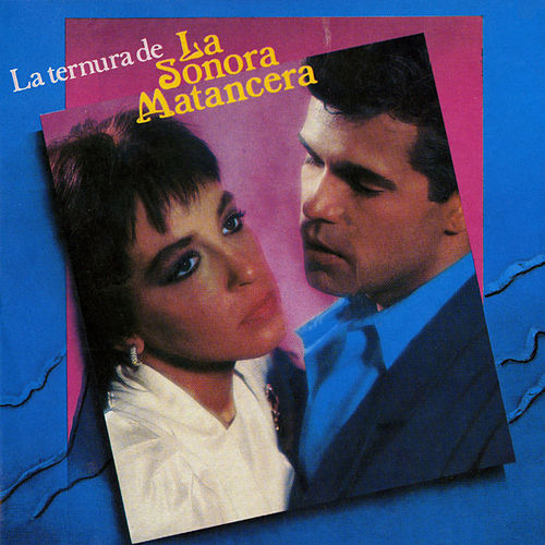 La Ternura de La Sonora Matancera by Various Artists