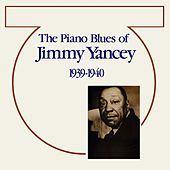 Play & Download The Piano Blues Of Jimmy Yancey by Jimmy Yancey | Napster