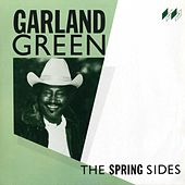 Play & Download The Spring Sides by Garland Green | Napster