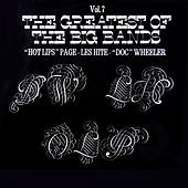 The Greatest Of The Big Bands Volume 7 by Various Artists