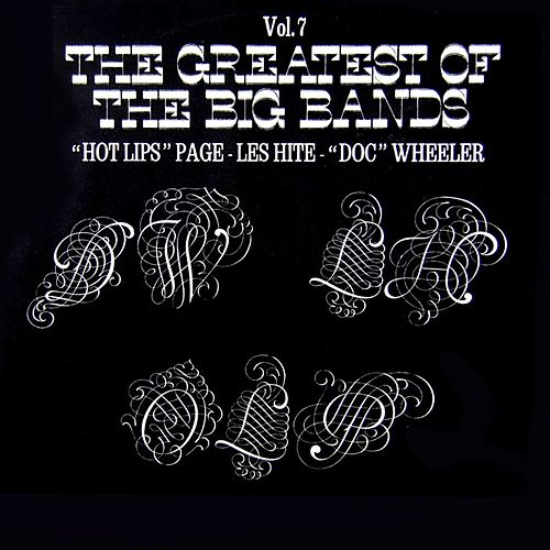 Play & Download The Greatest Of The Big Bands Volume 7 by Various Artists | Napster