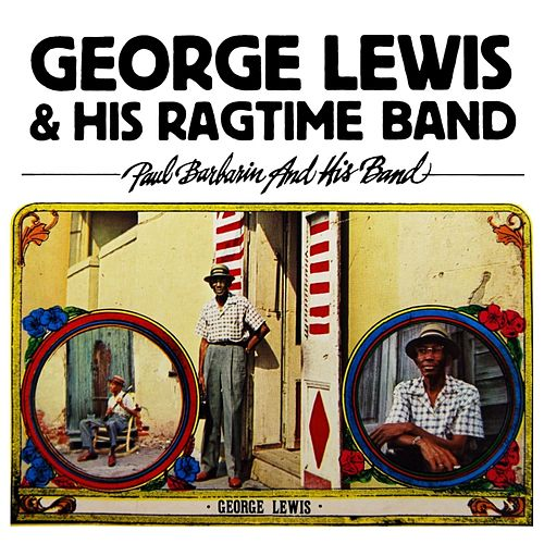 Play & Download George Lewis And His Ragtime Band by George Lewis | Napster