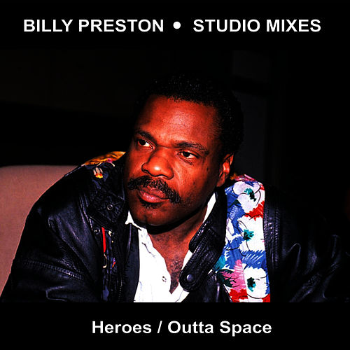 Heroes & Outta Space by Billy Preston