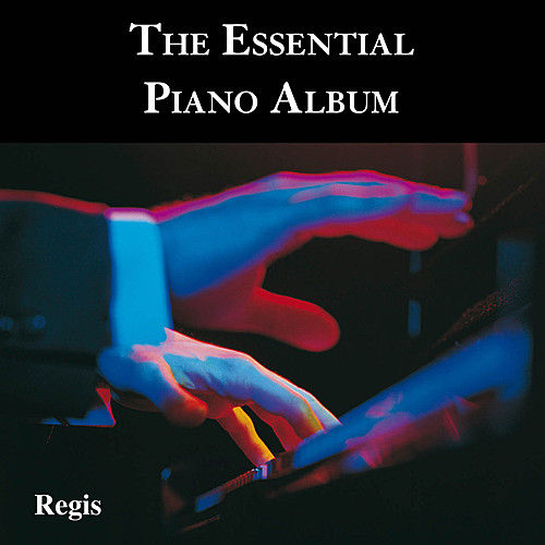 The Essential Piano Album by Various Artists