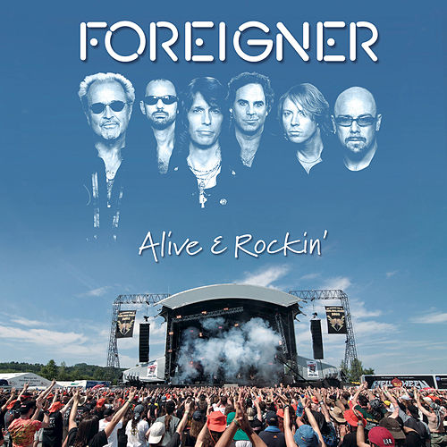 Play & Download Alive & Rockin' by Foreigner | Napster