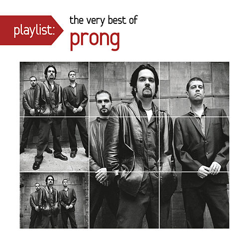 Playlist: The Very Best Of Prong by Prong