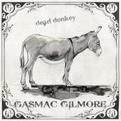 Play & Download Dead Donkey by Gasmac Gilmore | Napster