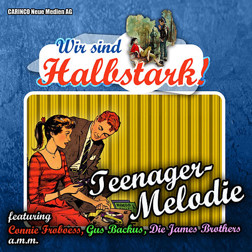 Play & Download Teenager Melodie – Wir sind Halbstark by Various Artists | Napster