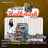 Play & Download Juke-Box-Baby – Wir sind Halbstark by Various Artists | Napster