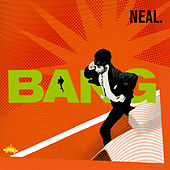 Play & Download Bang by NEAL | Napster