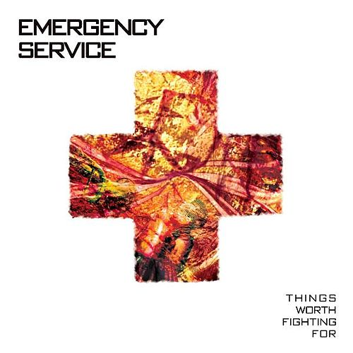 Play & Download Things Worth Fighting For by Emergency Service | Napster