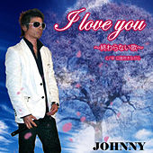 Play & Download I love you by Johnny | Napster
