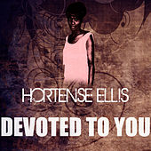 Play & Download Devoted To You by Hortense Ellis | Napster