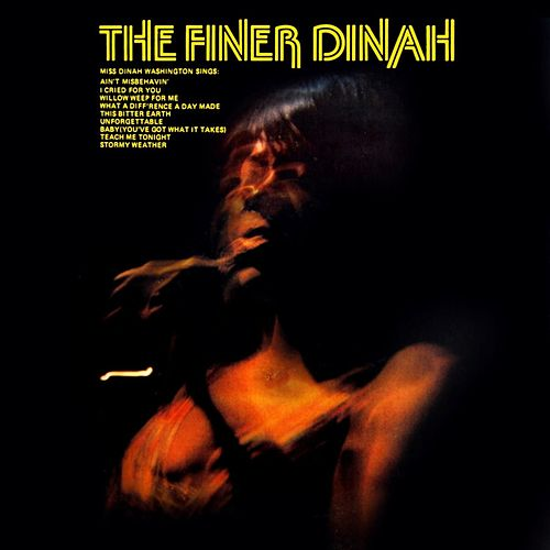 Play & Download The Finer Dinah by Dinah Washington | Napster