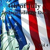 Play & Download 4th of July - Independence Day, Vol. 4 by Various Artists | Napster