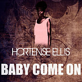 Baby Come On by Hortense Ellis